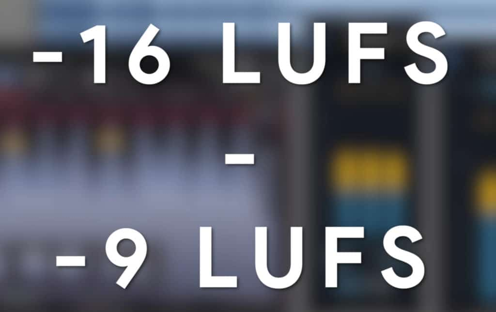 -16 LUFS is a quiet master, and -9 LUFS is a loud master.