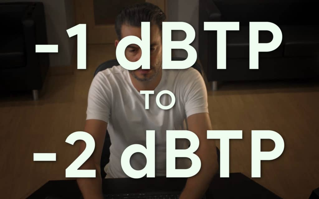 It's best to leave 2dBTP of headroom to avoiding clipping distortion during encoding.